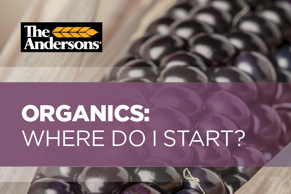 The Andersons Organics: Where Do I Start?